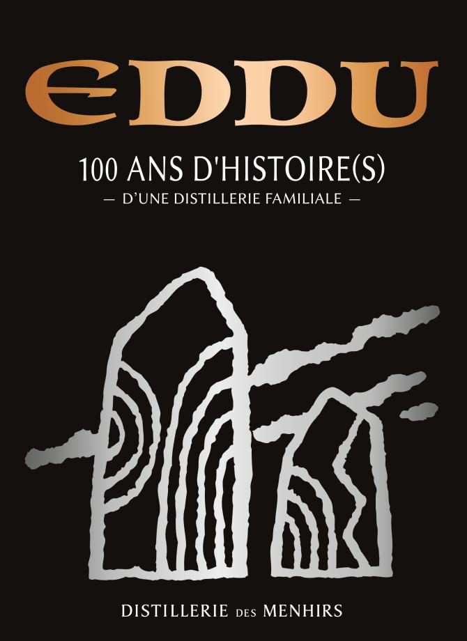 LIVRE : EDDU 100 ANS D'HISTOIRE(S) D'UNE DISTILLERIE FAMILIALE